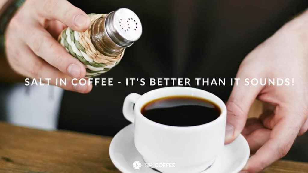 coffee and salt